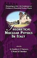Theoretical Nuclear Physics in Italy: Proceedings of the 11th Conference on Problems in Theo...