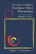 Asymptotic Methods in Nonlinear Wave Phenomena: In Honor of the 65th Birthday of Antonio Greco
