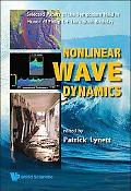 Nonlinear Wave Dynamics: Selected Papers of the Symposium Held in Honor of Philip L-F Liu's ...
