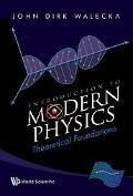 Introduction To Modern Physics: Theoretical Foundations