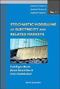 Stochastic Modelling of Electricity and Related Markets
