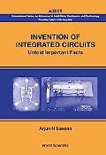Invention Of Integrated Circuits: Untold Important Facts (International Series on Advances i...