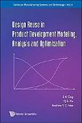 Design Reuse in Product Development Modeling, Analysis and Optimization