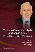 Topics in Classical Analysis and Applications in Honor of Danielwaterman
