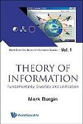 Theory of Information: Fundamentality, Diversity and Unification (World Scientific Series in...
