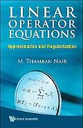 Linear Operator Equations: Approximation and Regularization
