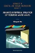 Advances in Numerical Simulation of Nonlinear Water Waves (Advances in Coastal and Ocean Eng...