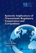 Systemic Implications of Transatlantic Regulatory Cooperation and Competition (World Scienti...