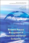 Business Process Management of Japanese and Korean Companies (Monden Institute of Management...