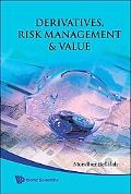 Derivatives Risk Management & Value