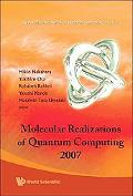 Molecular Realizations of Quantum Computing 2007 (Kinki University Series on Quantum Computing)