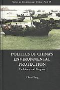 Politics of China's Environmental Protection: Problems and Progress (Series on Contemporary ...