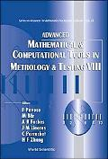 Advanced Mathematical and Computational Tools in Metrology and Testing: Amctm VIII (Series o...