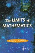 The Limits of Mathematics; A Course of Information Theory and the Limits of Formal Reasoning