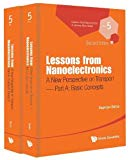 Lessons from Nanoelectronics: A New Perspective on Transport  (Second Edition) - Part A: Bas...
