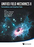 Unified Field Mechanics II: Formulations and Empirical Tests: Proceedings of the Xth Symposi...