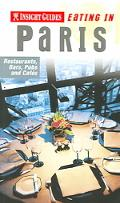 Insight Guides Eating in Paris Restaurants, Bars, Pubs and Cafes
