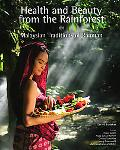 Health &  Beauty From the Rainforest: Malaysian Traditions of Ramuan