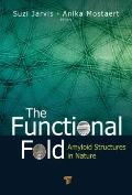 The Functional Fold: Useful Amyloid Structures in Nature
