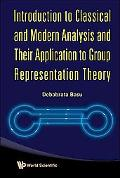 Introduction to Classical and Modern Analysis and Their Application to Group Representation ...