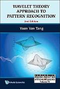 Wavelet Theory and Its Application to Pattern Recognition (Series in Machine Perception and ...