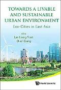 Towards a Livable and Sustainable Urban Environment: Eco-cities in East Asia