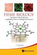 Heme Biology: The Secret Life of Heme in Regulating Diverse Biological Processes
