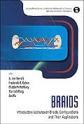Braids: Introductory Lectures on Braids, Configurations and Their Applications (Lecture Note...