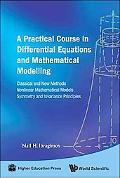 A Practical Course in Differential Equations and Mathematical Modelling: Classical and New M...