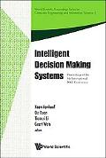 Intelligent Decision Making Systems: Proceedings of the 4th International ISKE Conference Ha...