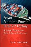Asian Maritime Power in the 21st Century: Strategic Transactions China, India and Southeast ...