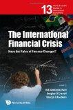 The International Financial Crisis: Have the Rules of Finance Changed? (World Scientific Stu...