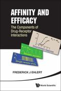 Affinity and Efficacy : The Components of Drug-Receptor Interactions