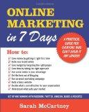 Online Marketing in 7 Days!: All You Need to Get Up and Running in a Week
