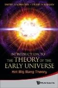 Introduction to the Theory of the Early Universe : Hot Big Bang Theory