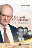 Benoit Mandelbrot : A Life in Many Dimensions