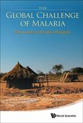The Global Challenge of Malaria : Past Lessons and Future Prospects