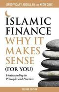 Islamic Finance : Why It Makes Sense (for You): Understanding Its Principles and Practices