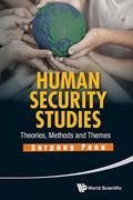 Human Security Studies : Theories, Methods and Themes