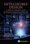 Intelligible Design : A Realistic Approach to the Philosophy and History of Science