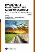 Handbook of Environment and Waste Management - Volume 2 : Land and Groundwater Pollution Con...