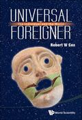 Universal Foreigner : The Individual and the World