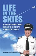 Life in the Skies : Everything You Want to Know about Flying