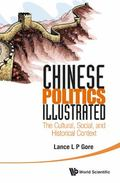 Chinese Politics Illustrated : The Cultural, Social and Historical Context