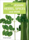 Little Guide Book : Asian Herbs, Spices and More