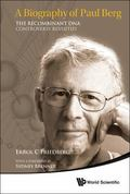 Recombinant Dna Controversy Revisited : A Biography of Paul Berg