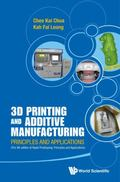 3D Printing and Additive Manufacturing : Principles and Applications