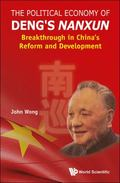 Political Economy of Deng's Nanxun : Breakthrough in China's Reform and Development