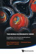 World in Prismatic Views : Proceedings of the Second Interdisciplinary CHESS Interactions Co...