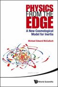 Physics from the Edge : A New Cosmological Model for Inertia